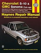 Chevrolet S-10 & Blazer, GMC Sonoma & Jimmy, Oldsmobile Bravada, Isuzu Hombre automotive repair manual : 1994 through 2004