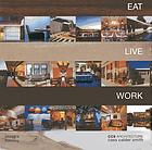 Eat live work : CCS architecture
