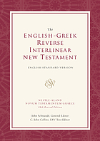 The English-Greek reverse interlinear New Testament : English Standard Version