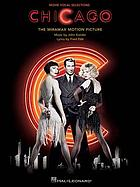 Chicago : movie vocal selections