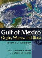 Gulf of Mexico origin, waters, and biota Volume 3, Geology
