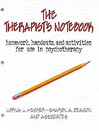 The therapist's notebook : homework, handouts, and activities for use in psychotherapy