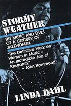 Stormy weather : the music and lives of a century of jazzwomen