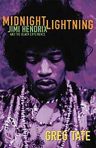 Midnight lightning : Jimi Hendrix and the black experience