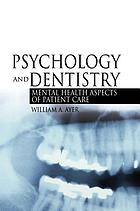 Psychology and dentistry : mental health aspects of patient care