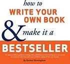 How to write your own book & make it a bestseller