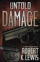 Untold damage : a Mark Mallen novel