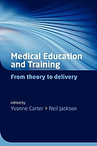 Medical education and training : from theory to delivery