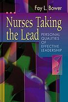 Nurses taking the lead : personal qualities of effective leadership