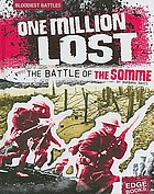 One million lost : the Battle of the Somme