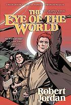 Robert Jordan's The wheel of time. The eye of the world. [Vol. 1]
