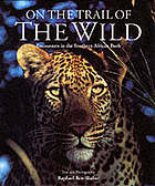 On the trail of the wild : encounters in the Southern African bush