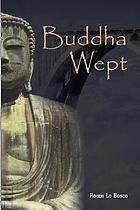 Buddha wept : a novel of terror and transcendence