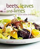 Beets, leaves and limes : great salads and sides