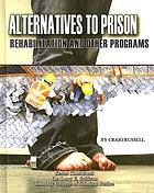 Alternatives to prison : rehabilitation and other programs