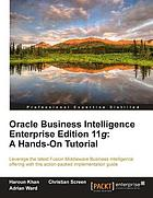 Oracle Business Intelligence enterprise edition 11g : a hands-on tutorial