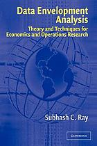 Data envelopment analysis : theory and techniques for economics and operations research
