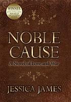 Noble cause : a novel of love and war : an epic tale of honor, faith, and courage under the Southern Cross
