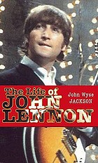We all want to change the world : the life of John Lennon