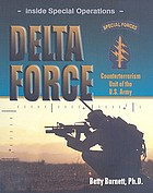 Delta Force : counterterrorism unit of the U.S. Army