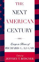 The next American century : essays in honor of Richard G. Lugar