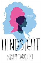 Hindsight : a novel