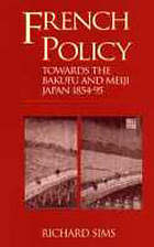 French policy towards the Bakufu and Meiji Japan 1854-95