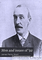 Men and issues of '92. A grand national portrait gallery, containing photographs of leading men of all parties; with a full and fair presentation of the great national questions of the day ... Also the lives of Republican and Democratic candidates for president and vice-president, with national platforms.
