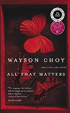 All that matters : a novel