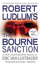 Robert Ludlum's The Bourne sanction : a new Jason Bourne novel