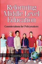 Reforming middle level education : considerations for policymakers