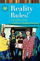 Reality rules! : a guide to teen nonfiction reading interests