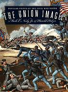 The Union image : popular prints of the Civil War North