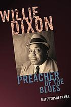 Willie Dixon : preacher of the blues