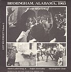 Lest we forget Vol. 2, Birmingham, Alabama, 1963. Mass meetings.