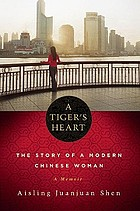 A tiger's heart : the story of a modern Chinese woman