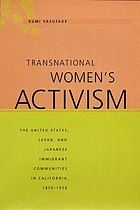 Transnational women's activism : the United States, Japan, and Japanese immigrant communities in California, 1859-1920