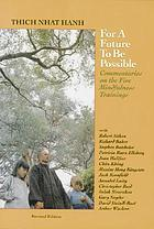 For a future to be possible : commentaries on the five mindfulness trainings