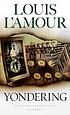 Yondering. by  Louis L'Amour