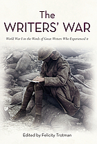 The writers' war : World War I in the words of great writers who witnessed it