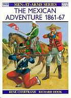 The Mexican Adventure 1861-67