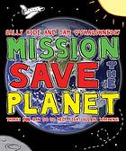 Mission, save the planet : things you can do to help fight global warming