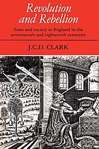 Revolution and rebellion : state and society in England in the seventeenth and eighteenth centuries