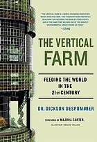 The vertical farm : the world grows up