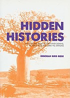 Hidden histories : black stories from Victoria River Downs, Humbert River, and Wave Hill Stations