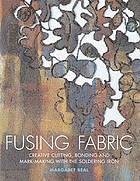 Fusing fabric : creative cutting, bonding and mark-making with the soldering iron