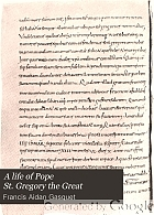 A life of Pope St. Gregory the Great,