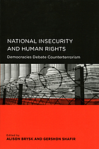 National insecurity and human rights : democracies debate counterterrorism
