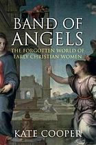 Band of angels : a history of early Christian women