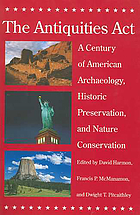 The Antiquities Act : a century of American archaeology, historic preservation, and nature conservation